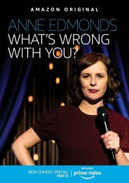 Anne Edmonds: What's Wrong With You